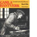 Gamla hantverk : levande hantverk på Skansen - Olls, Bert,