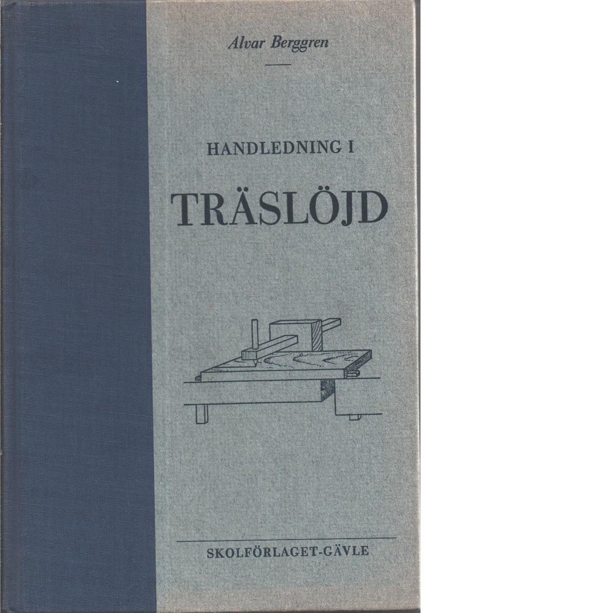 Praktisk handledning i träslöjd - Berggren, Alvar