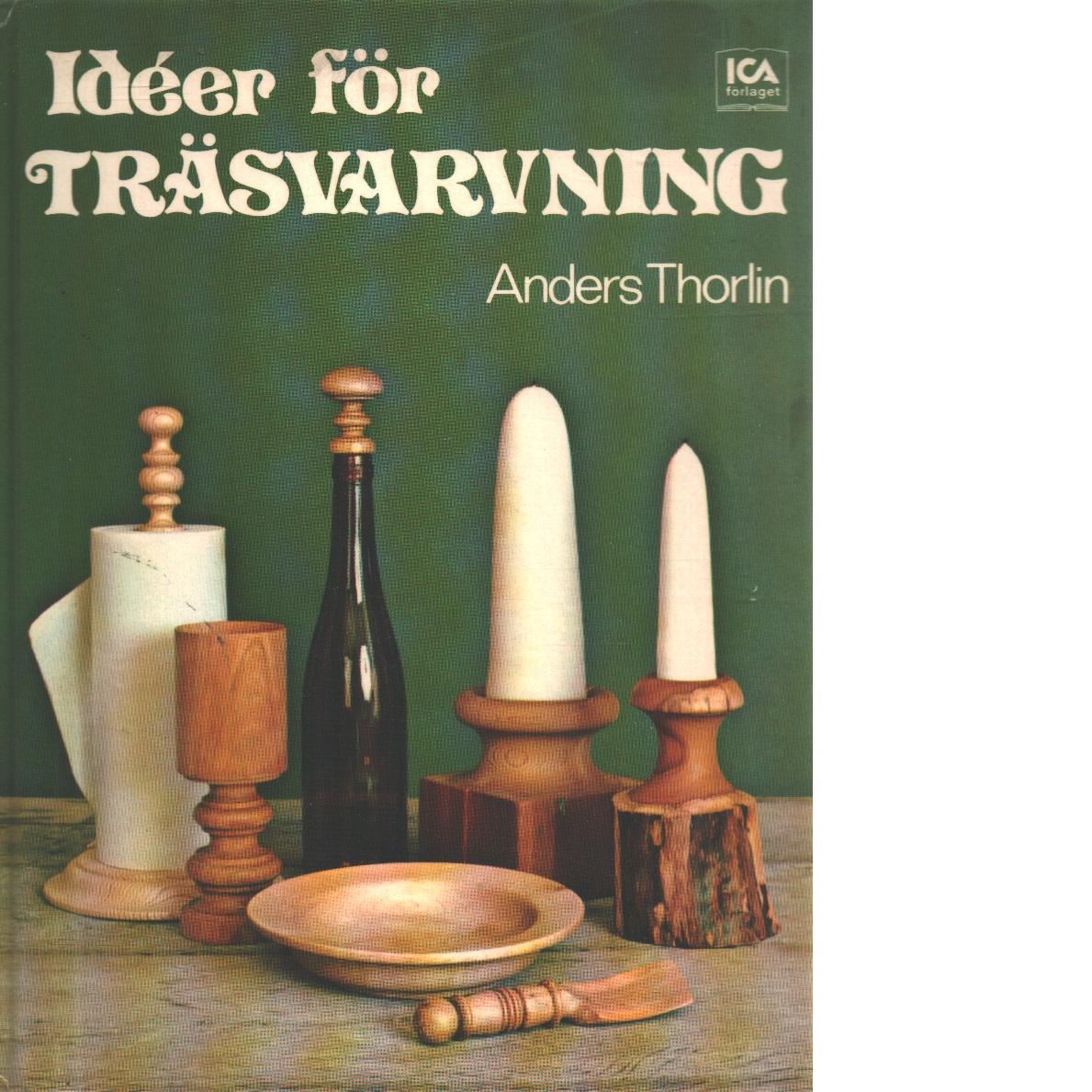 Ideér för träsvarvning - Thorlin, Anders
