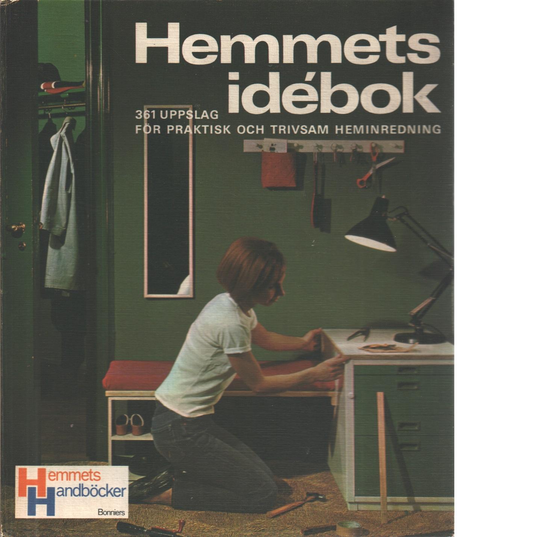 Hemmets idébok : 361 uppslag för praktisk och trivsam heminredning - Bisgaard, Ellen
