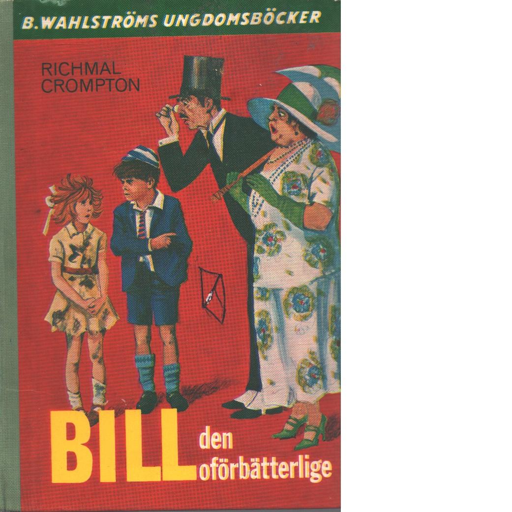 Bill den oförbätterlige - Crompton, Richmal
