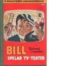 Bill, spelar TV-teater - Crompton, Richmal