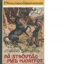 På strövtåg med hjortfot : berättelse för pojkar - Ellis, Edward Sylvester