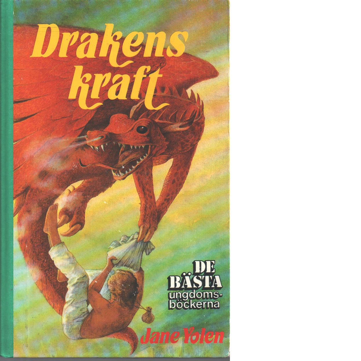 Drakens kraft - Yolen, Jane