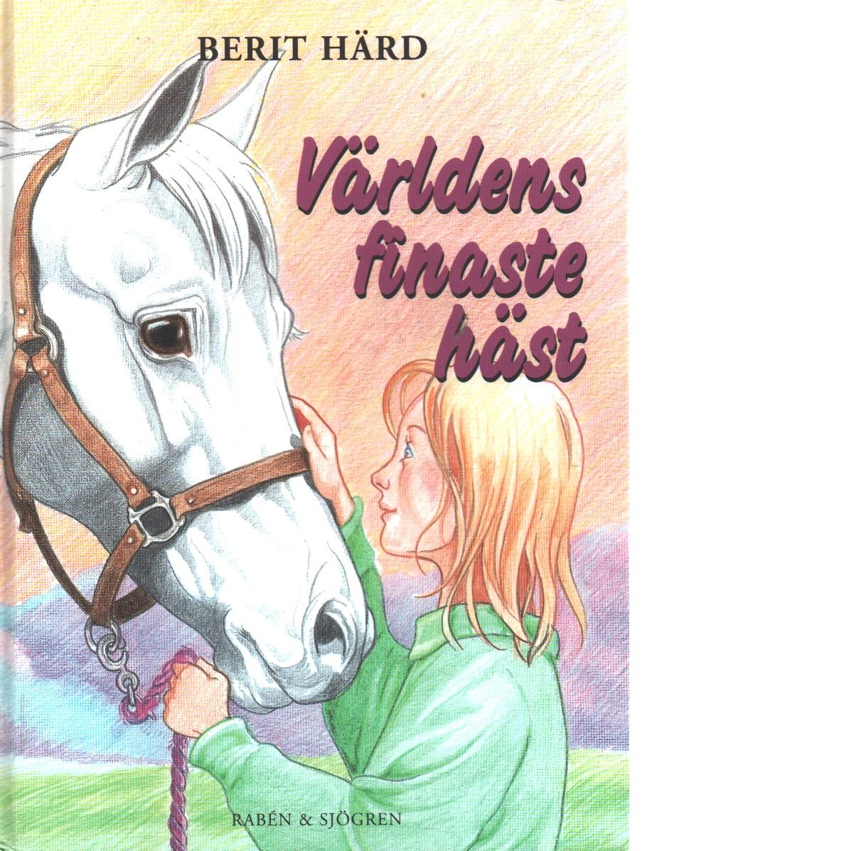 Världens finaste häst - Härd, Berit