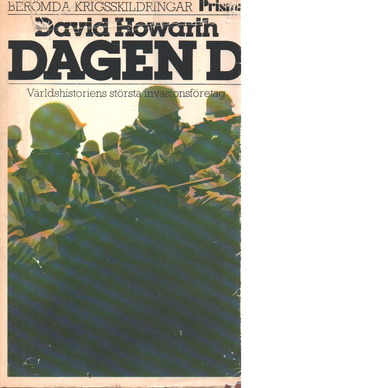 Dagen D : den allierade invasionen i Normandie den 6 juni 1944 - Howarth, David
