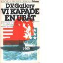 Vi kapade en ubåt - Gallery, Daniel V.