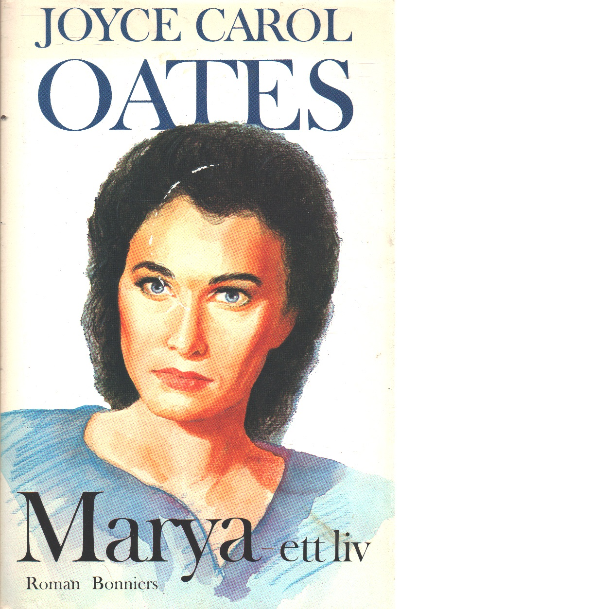 Marya : ett liv - Oates, Joyce Carol