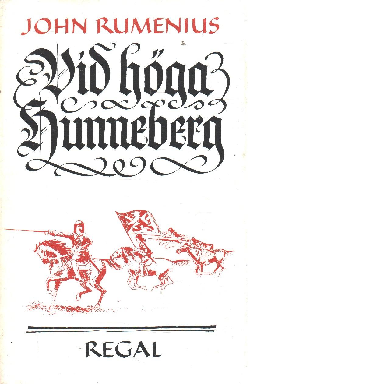 Vid höga Hunneberg : historisk roman - Rumenius, John