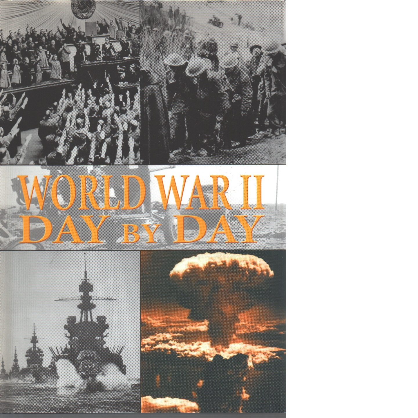World War II : day by day. - Red.