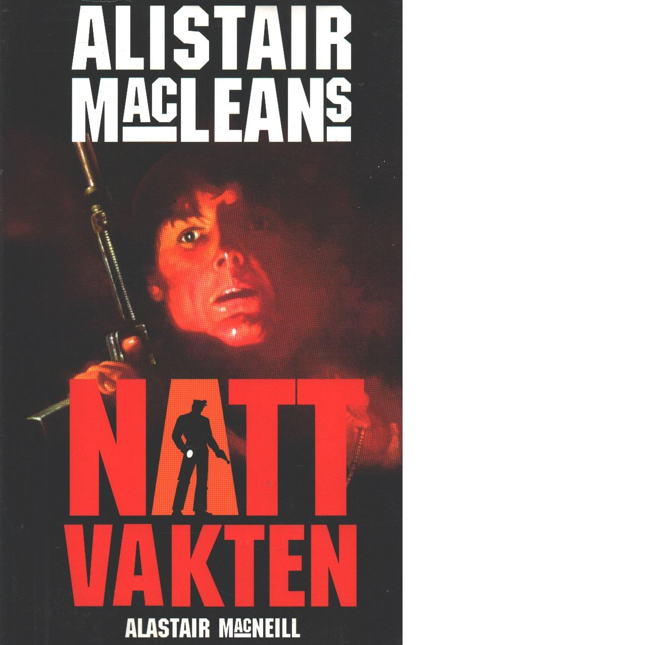 Alistair MacLeans Nattvakten - MacLean, Alistair