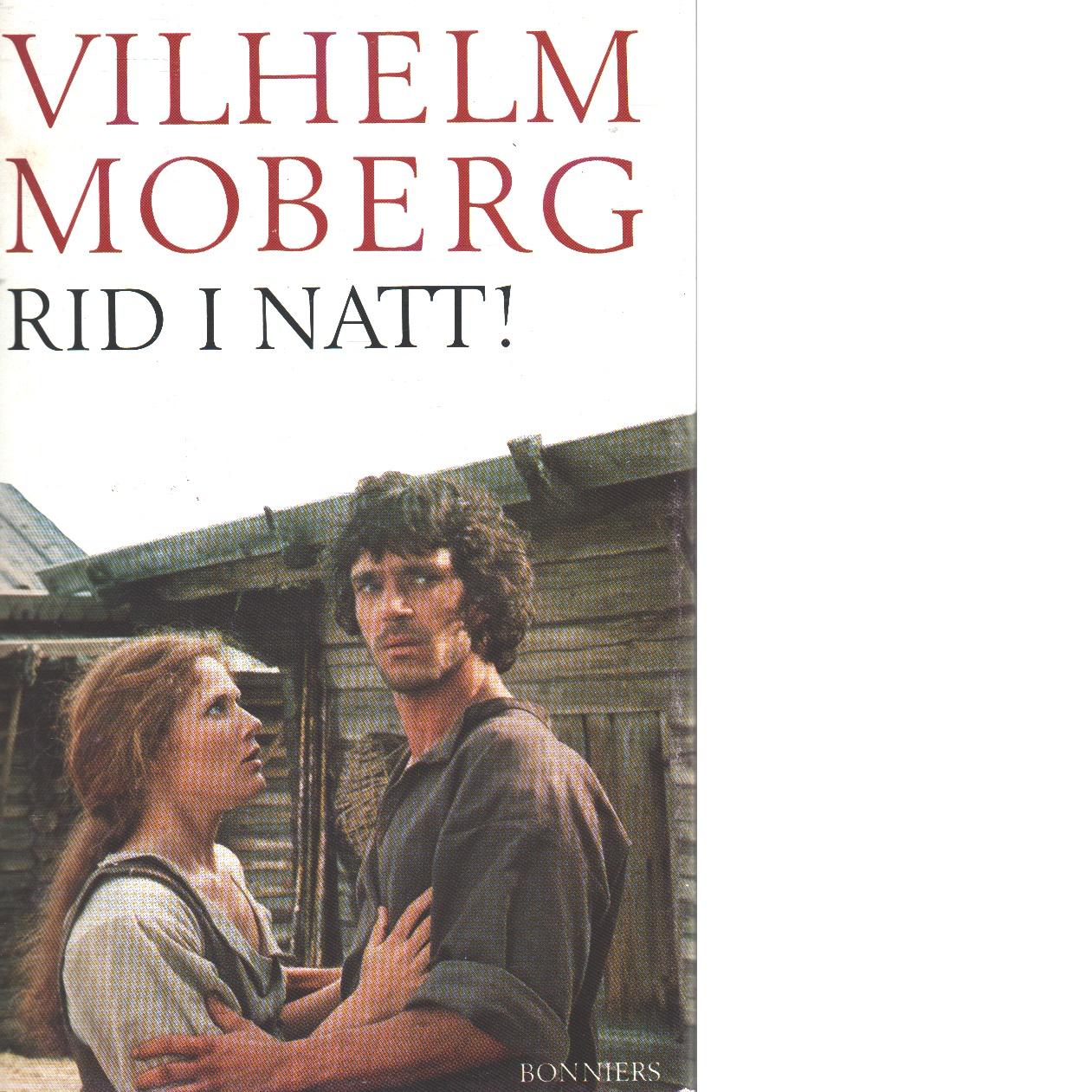 Rid i natt! : roman från Värend 1650 - Moberg, Vilhelm