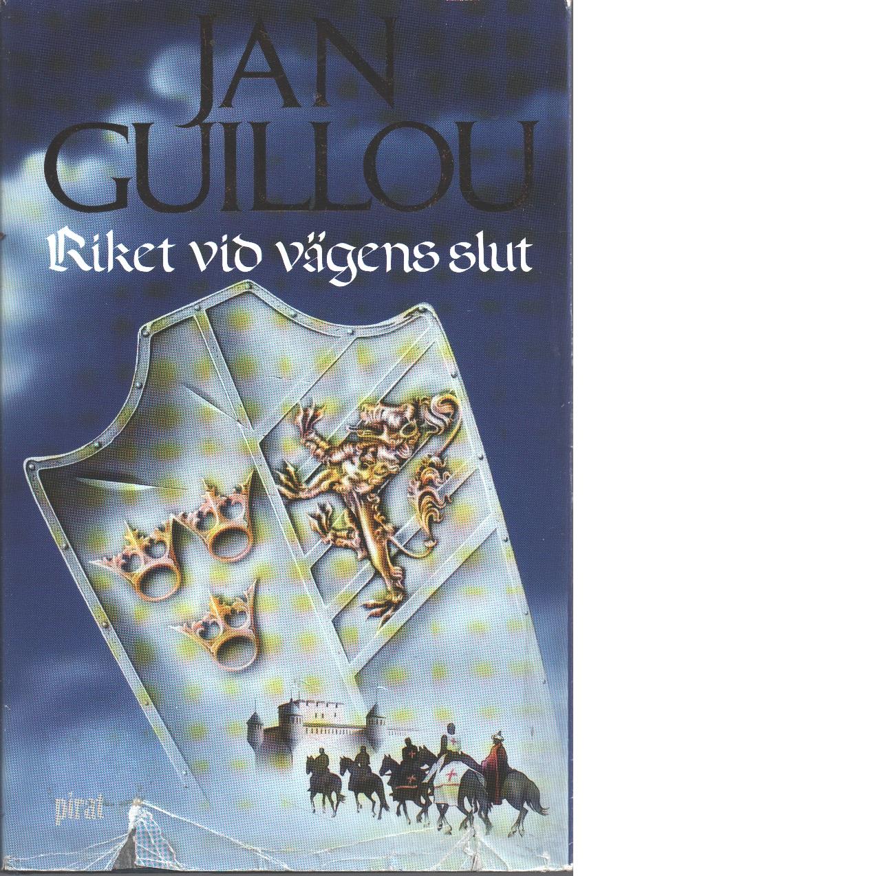 Riket vid vägens slut - Guillou, Jan