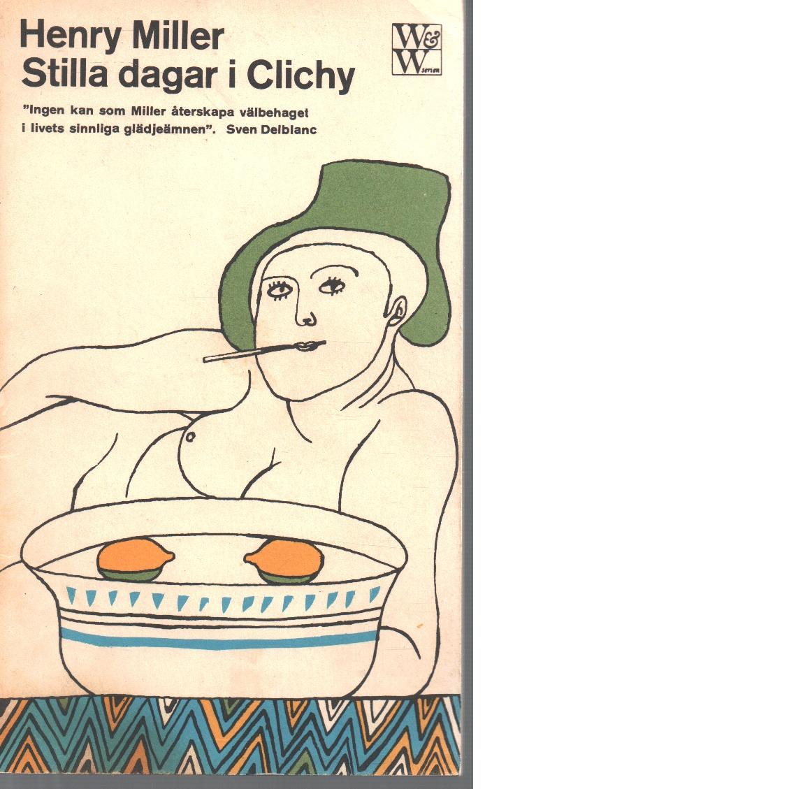 Stilla dagar i Clichy - Miller, Henry