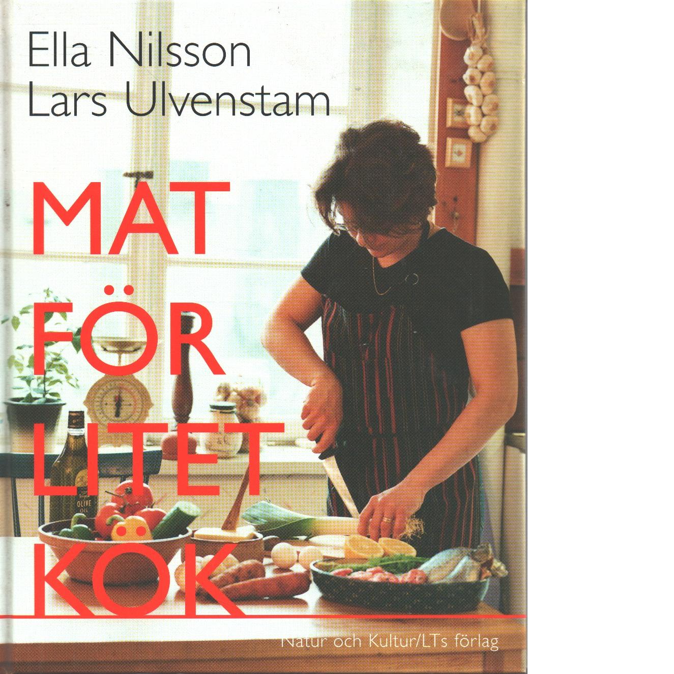 Mat för litet kök - Nilsson, Ella och Ulvenstam, Lars