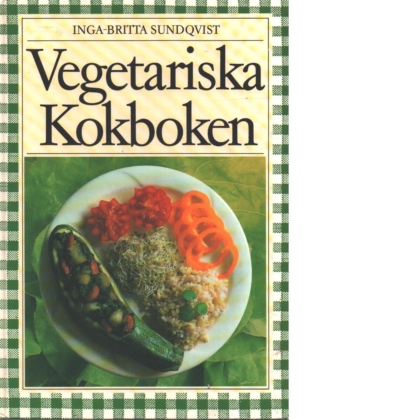Vegetariska kokboken - Sundqvist, Inga-Britta