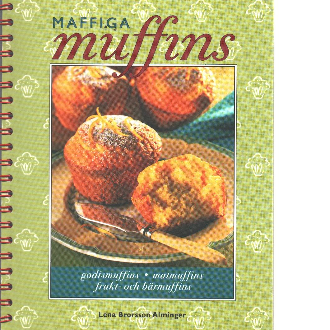 Maffiga muffins - Brorsson Alminger, Lena