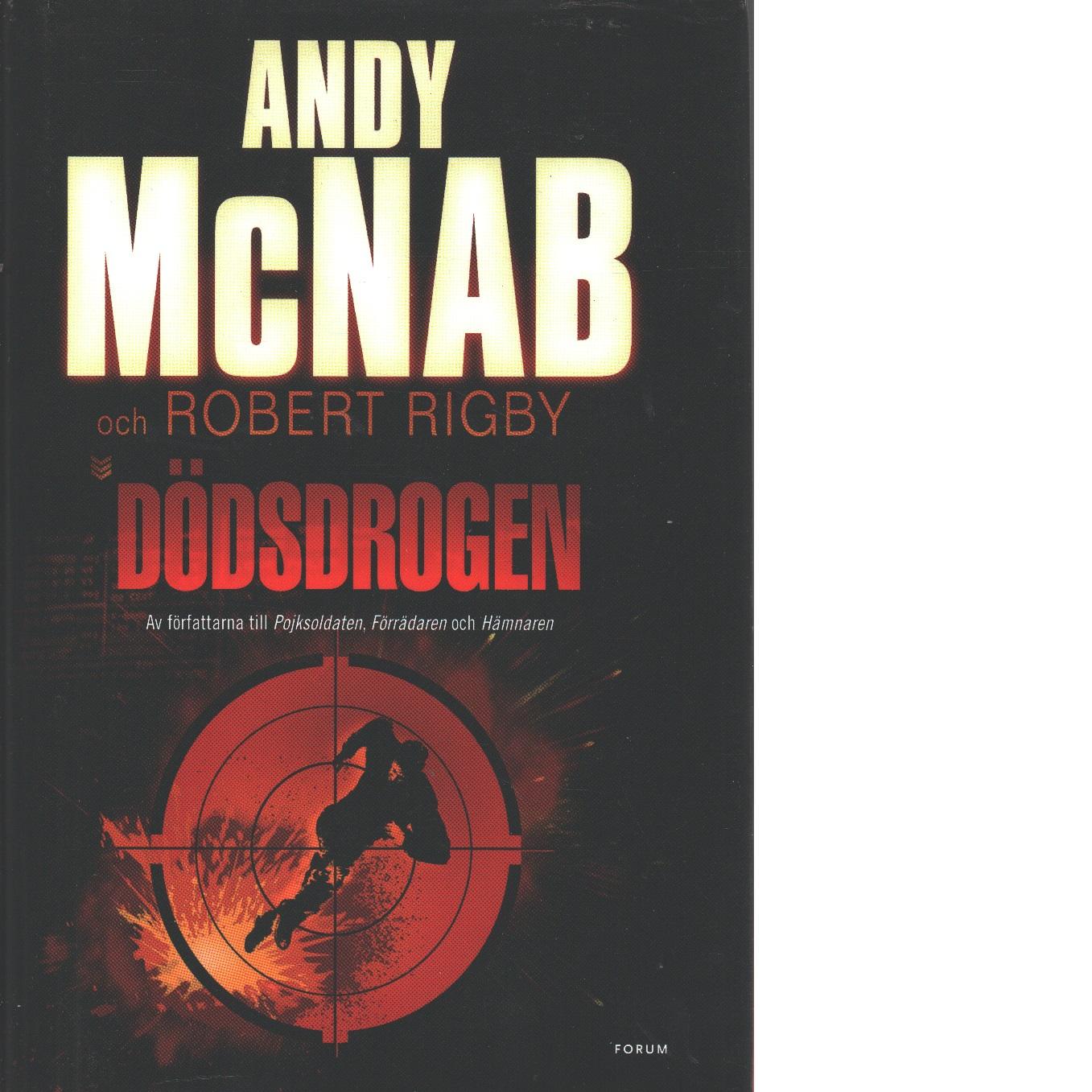 Dödsdrogen - McNab, Andy och Rigby, Robert