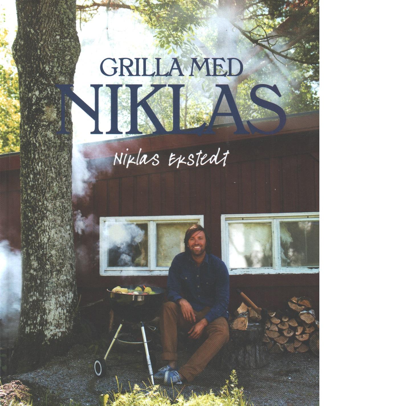 Grilla med Niklas - Ekstedt Niklas
