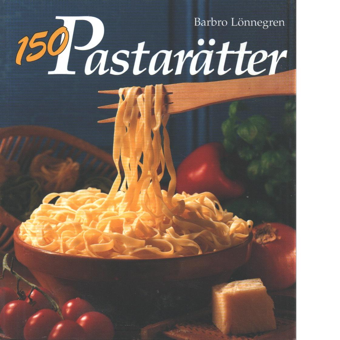 150 pastarätter - Lönnegren, Barbro