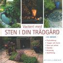 Vackert med sten i din trädgård - en idébok - Malm Britt-Louise och  Malm, Göran