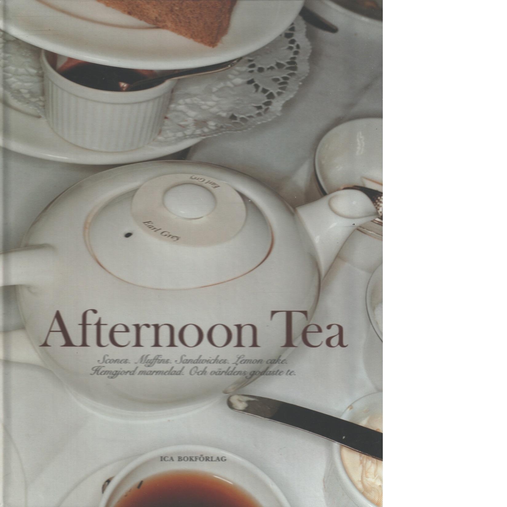 Afternoon tea : Scones, muffins, sandwiches, lemon cake, hemgjord marmelad och världens godaste te - Red.