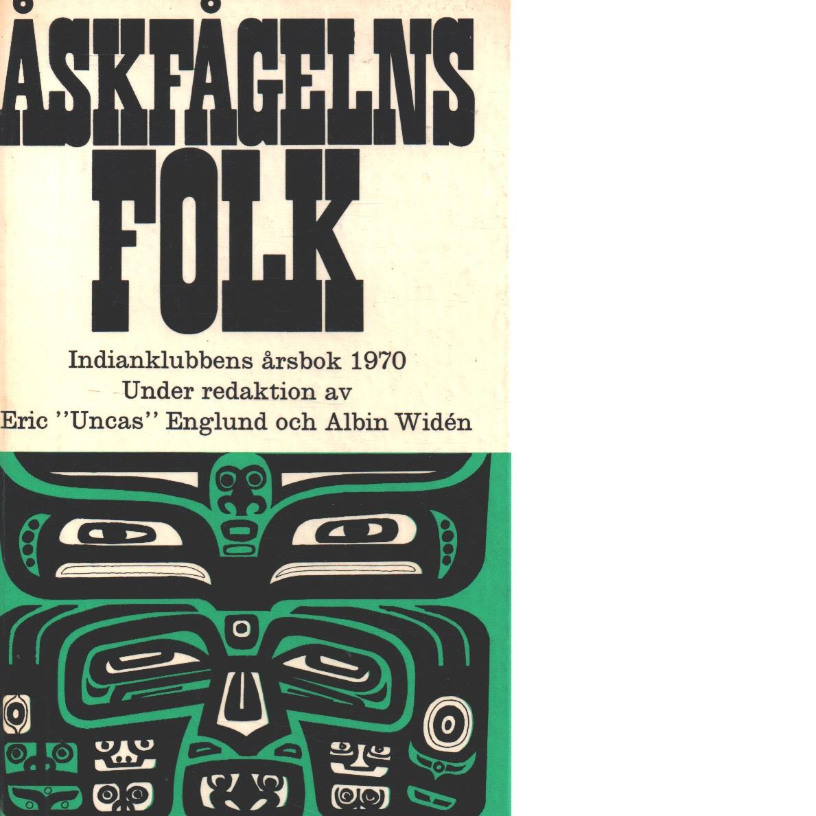 Åskfågelns folk indianklubbens årsbok 1970. - Red.