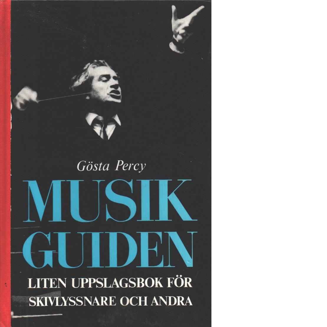 Musikguiden : liten uppslagsbok för skivlyssnare och andra - Percy, Gösta