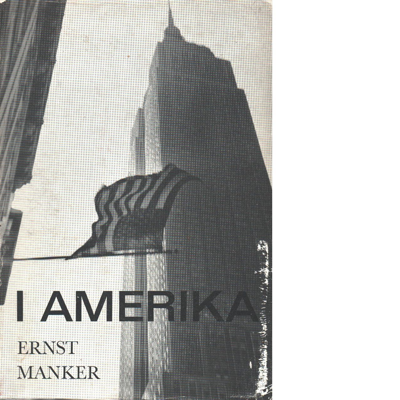 I Amerika : reseskisser 1962 - Manker, Ernst