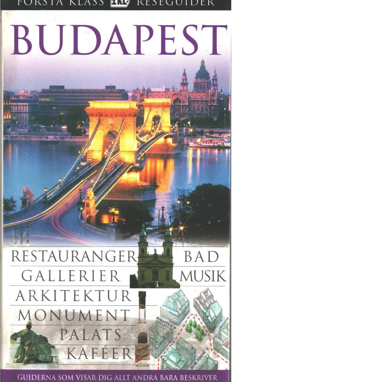 Budapest : [restauranger, bad, gallerier, musik, arkitektur - Olszan?ska, Barbara och Olszan?ski, Tadeusz