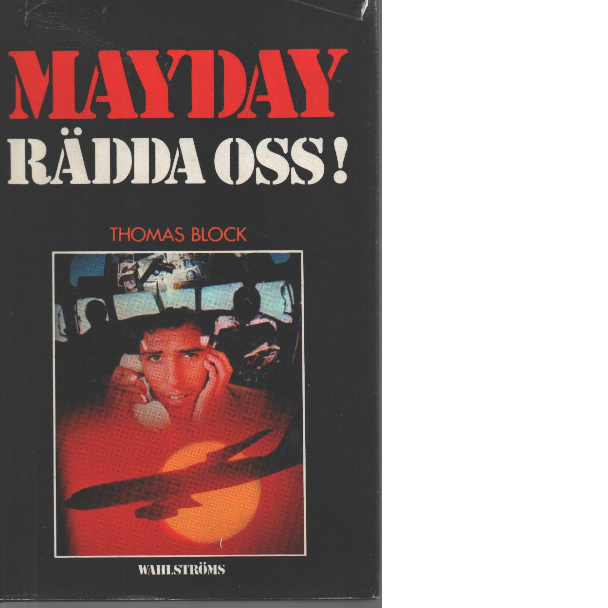 Mayday rädda oss! - Block, Thomas