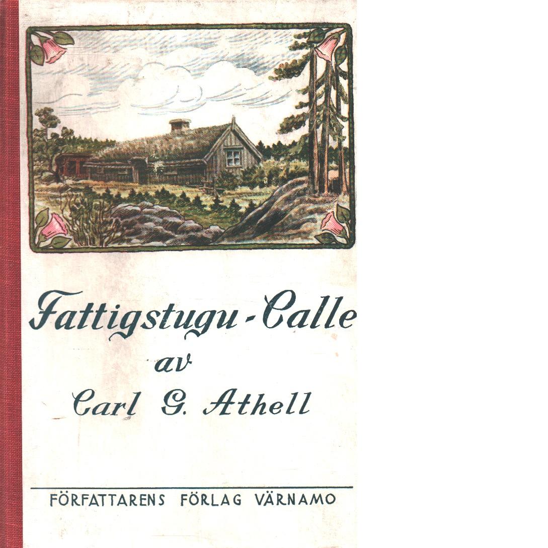 Fattigstugu-Calle. - Athell, Carl G.
