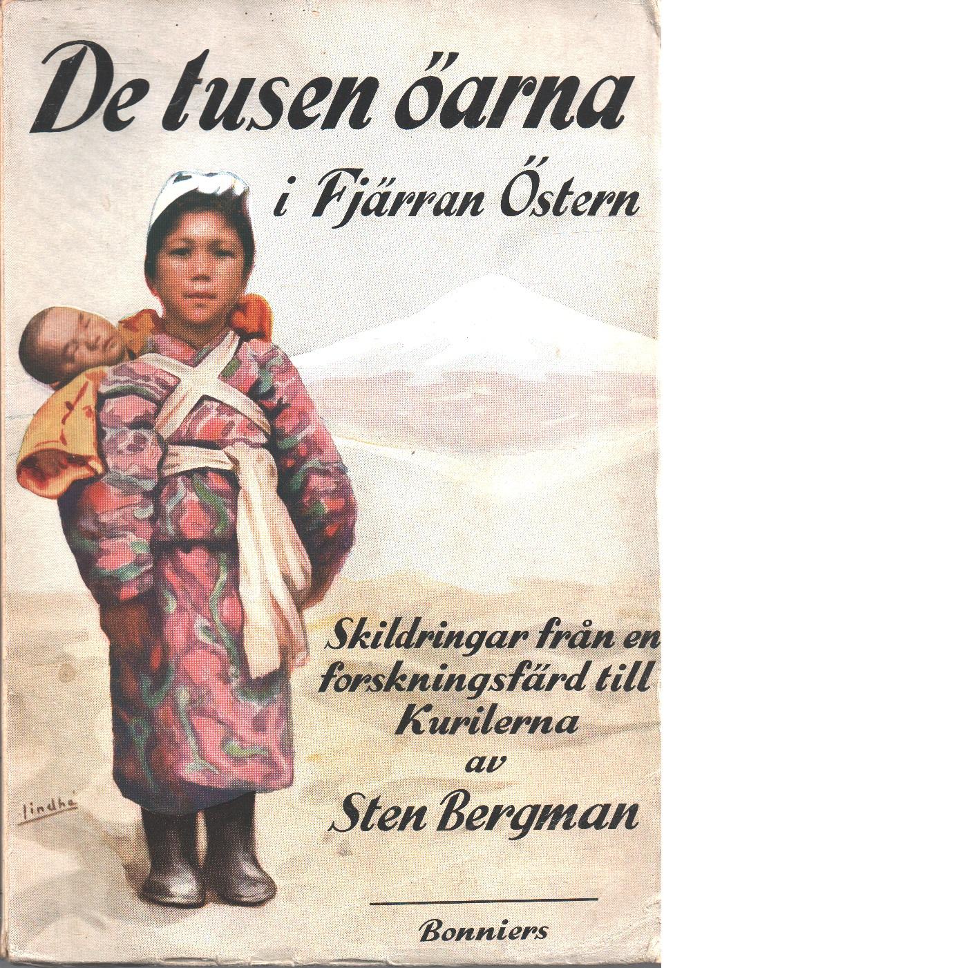 De tusen öarna i Fjärran Östern : skildringar från en forskningsfärd till Kurilerna - Bergman, Sten