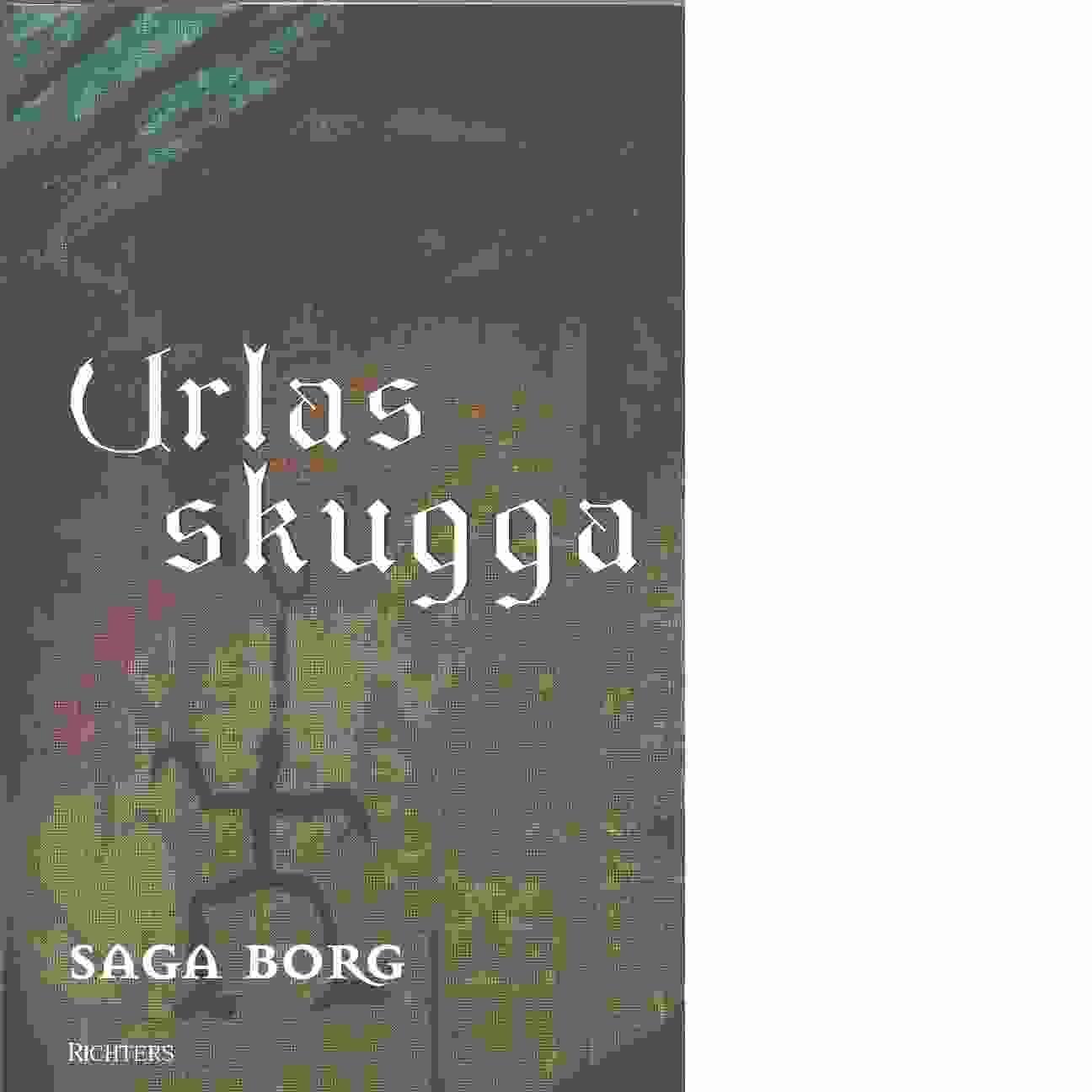 Jarastavens vandring. Bok 4, Urlas Skugga - Borg, Saga