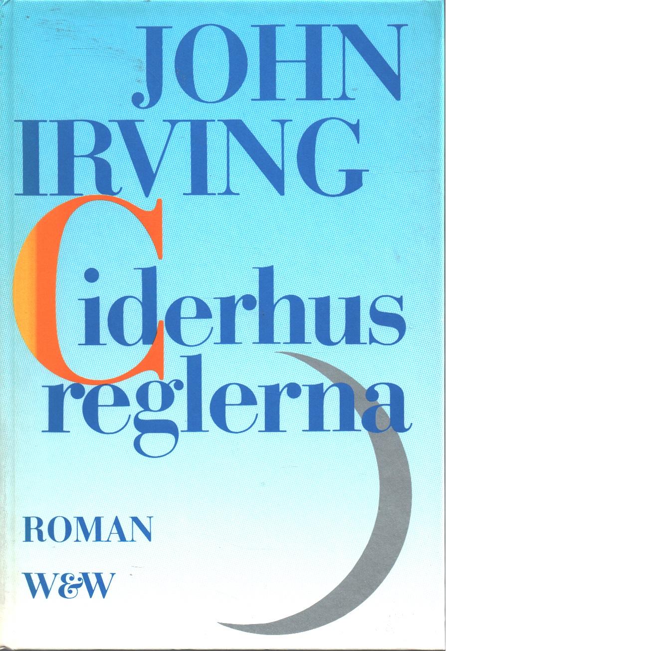Ciderhusreglerna - Irving, John