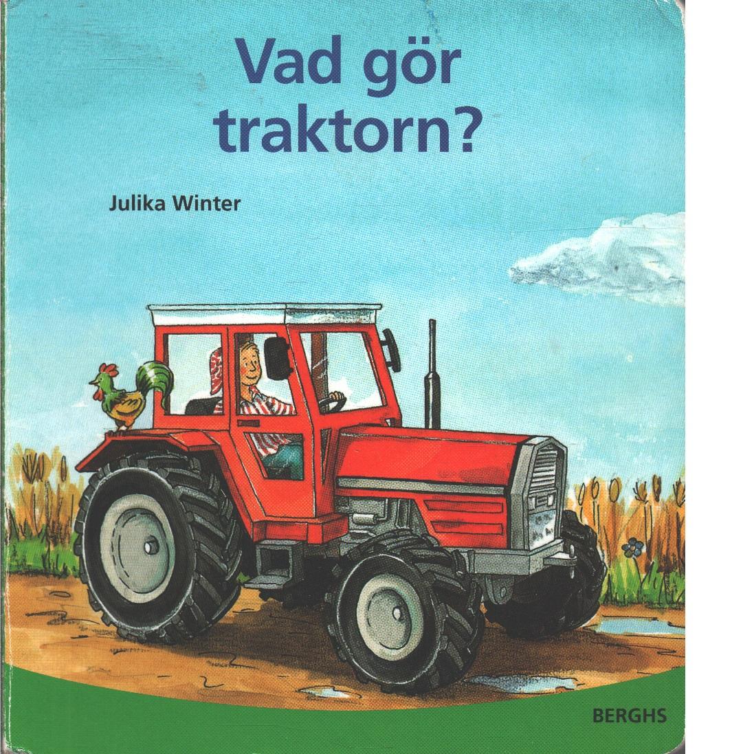 Vad gör traktorn? - Winter, Julika