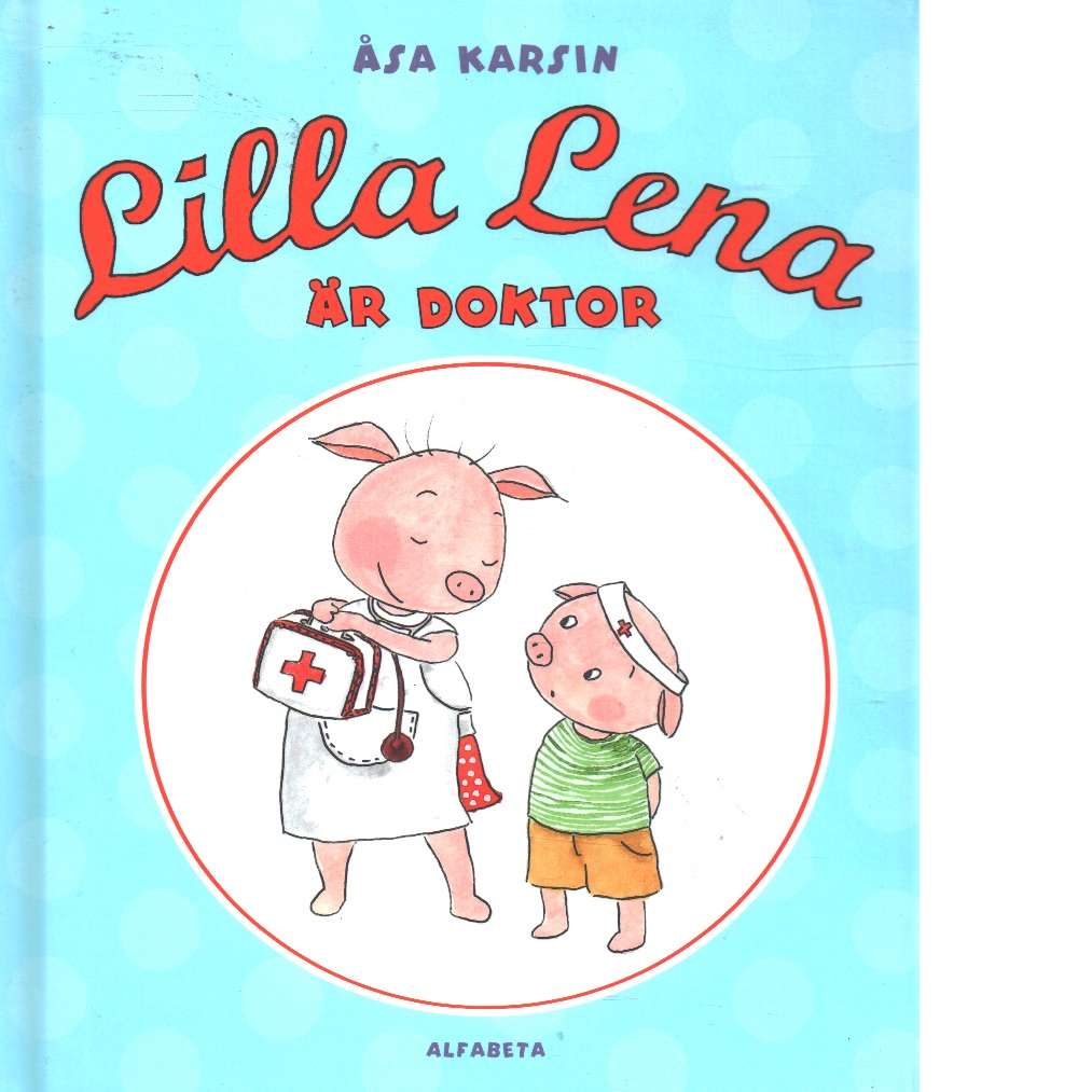 Lilla lena är doktor - Karsin, Åsa