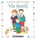 Vår familj: en luckbok om motsatser och olikheter - Cantillon, Eli A.