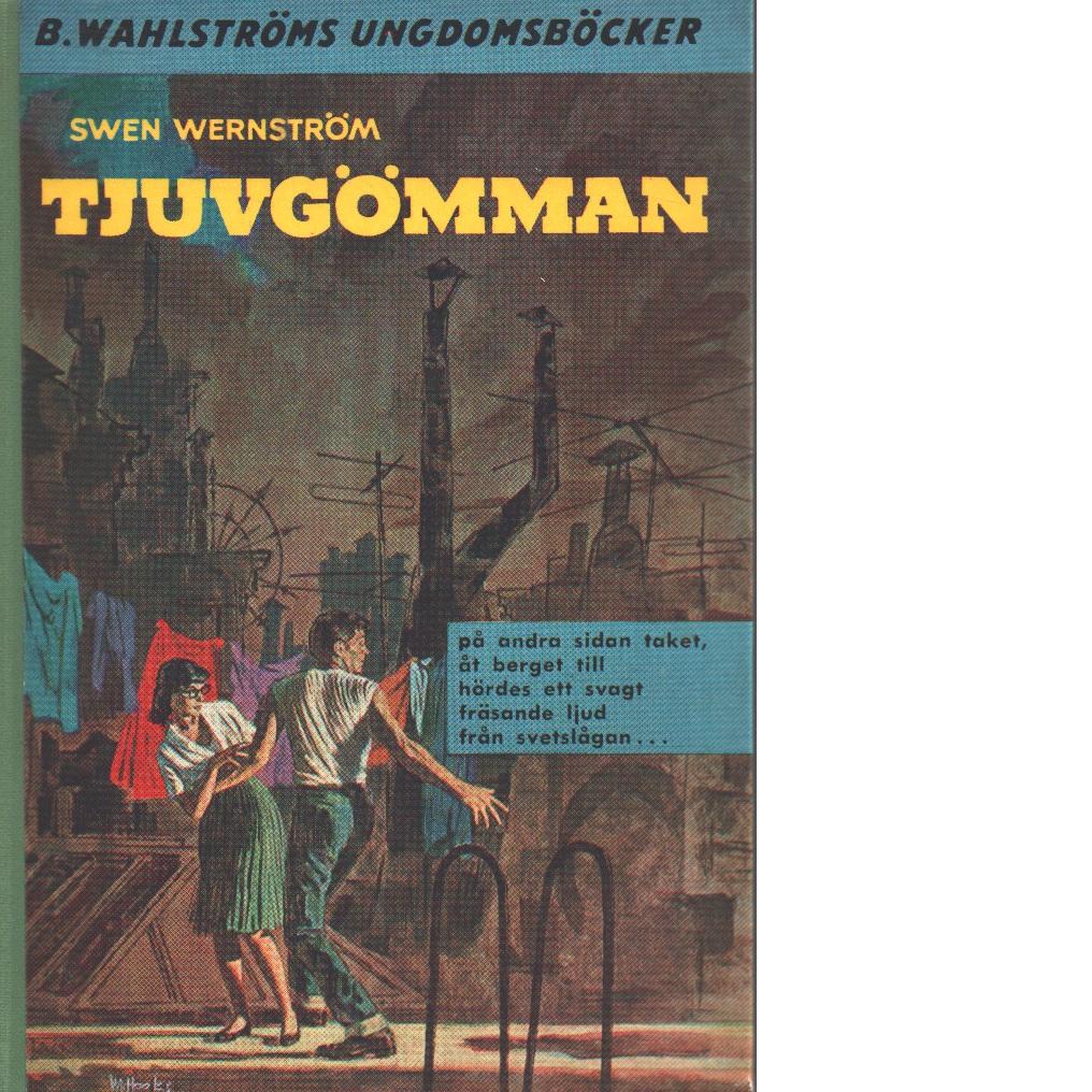 Tjuvgömman - Wernström, Sven,