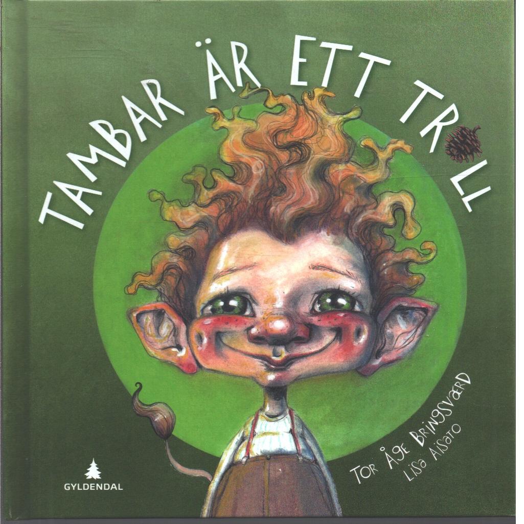 Tambar är ett troll - Bringsværd, Tor Åge
