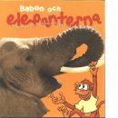 Baboo och elefanterna : Häng med på apan Baboos skojiga och lärorika äventyr - Red.
