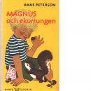 Magnus och ekorrungen / omslag och illustr. av ilon wikland - Peterson, Hans