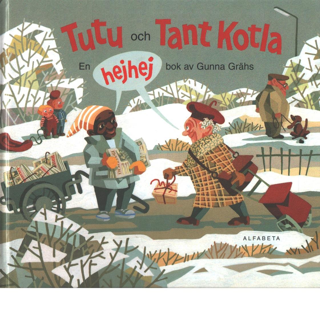 Tutu och tant Kotla : en hejhej bok - Grähs, Gunna