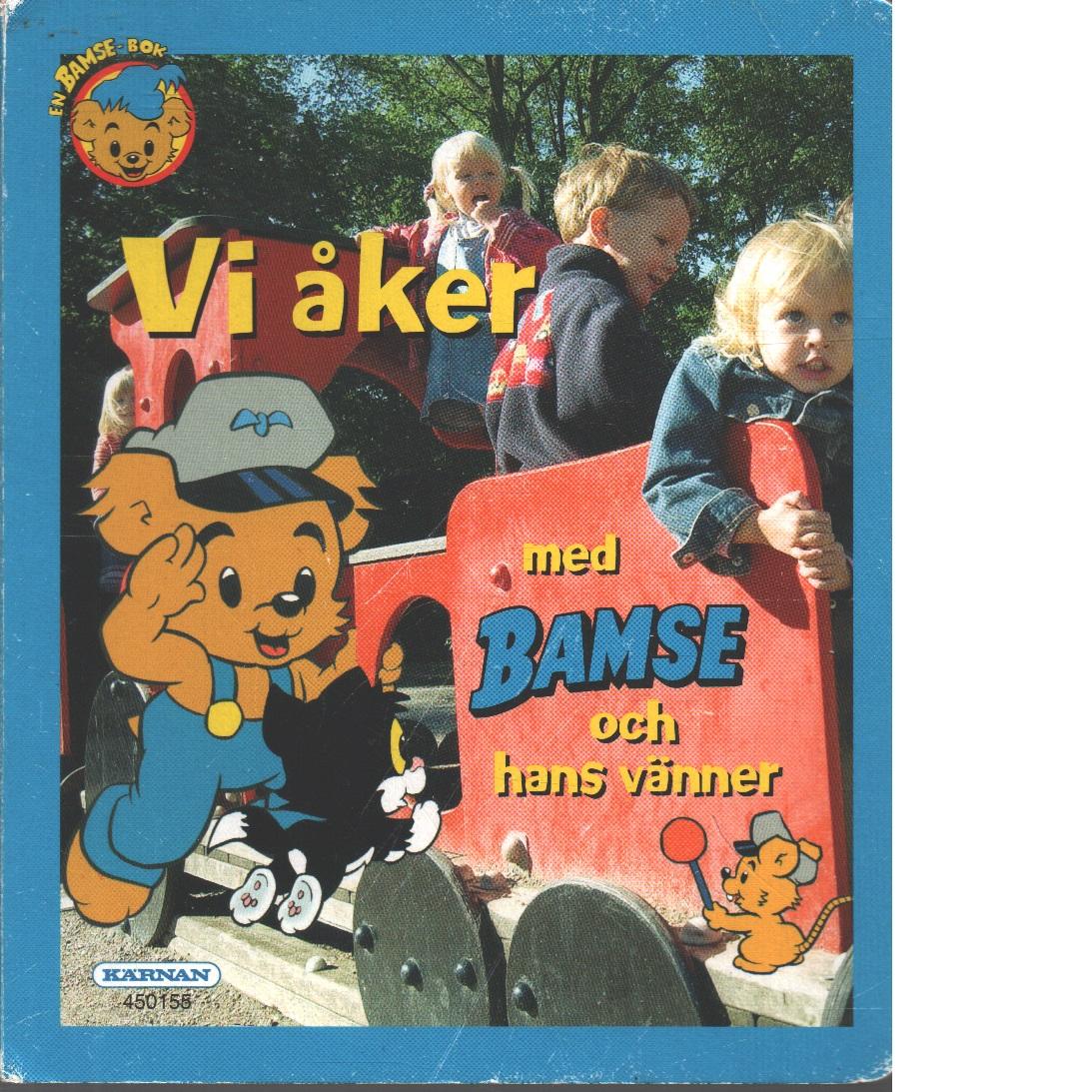 Vi åker med Bamse och hans vänner - Red.