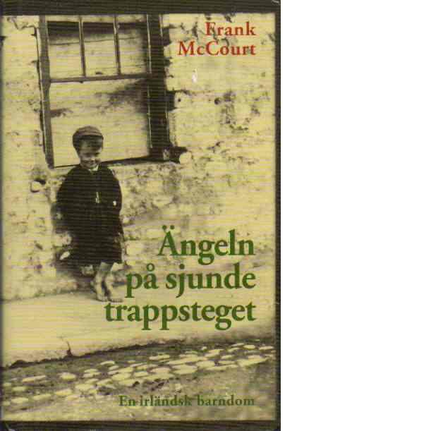 Ängeln på sjunde trappsteget : en irländsk barndom - McCourt, Frank