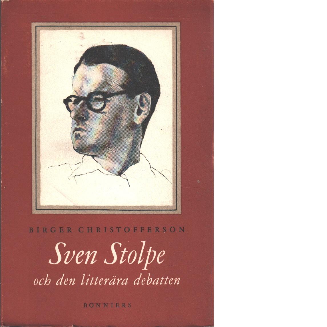 Sven Stolpe och den litterära debatten - Christofferson, Birger