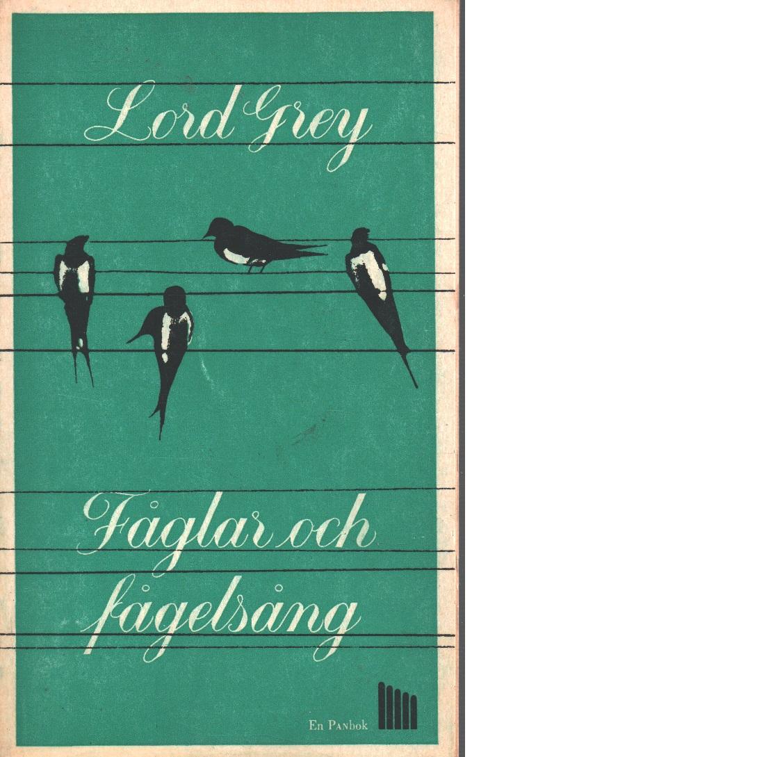 Fåglar och fågelsång - Grey Of Fallodon, Edward Grey