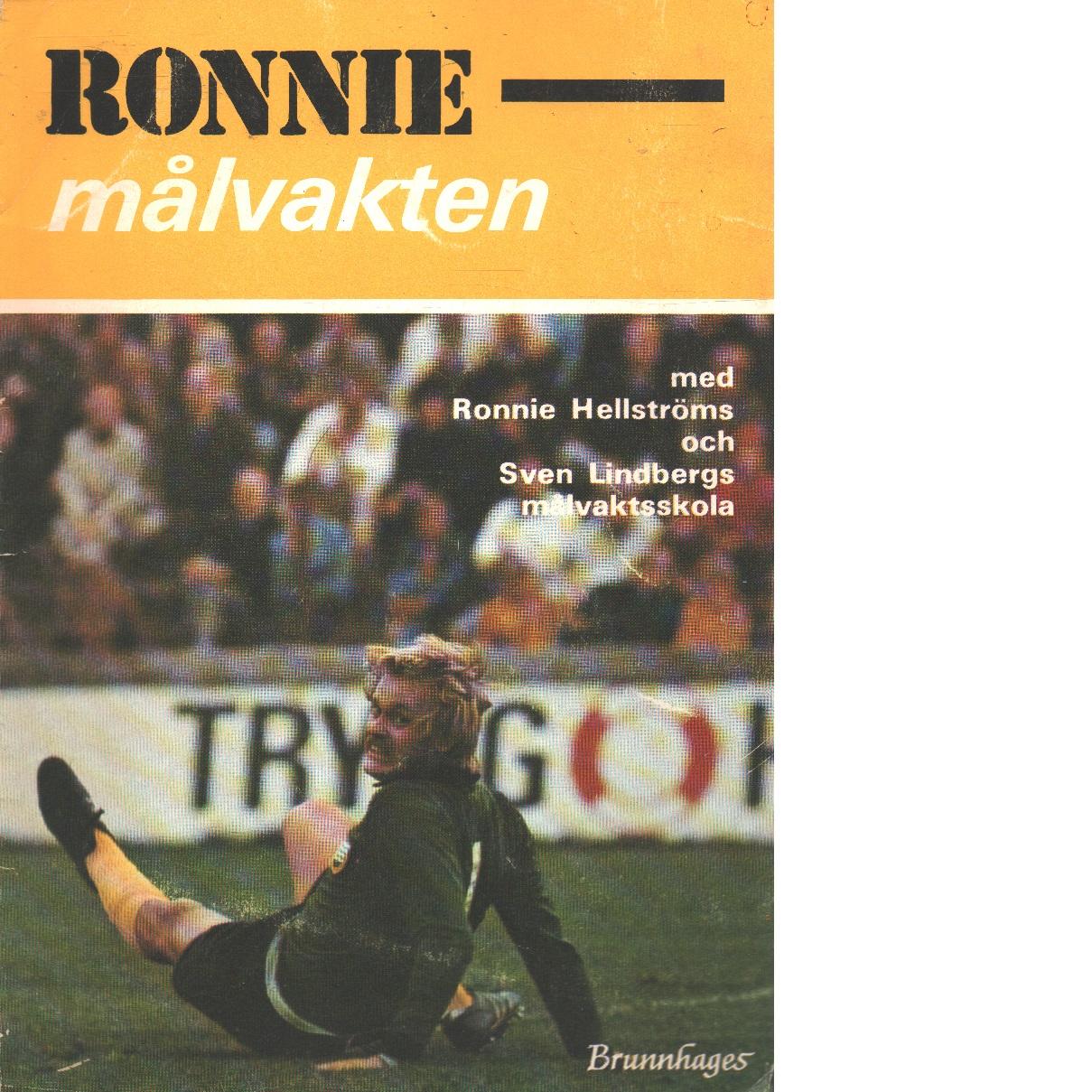 Ronnie - målvakten - Hellström, Ronnie Och Lindberg, Sven