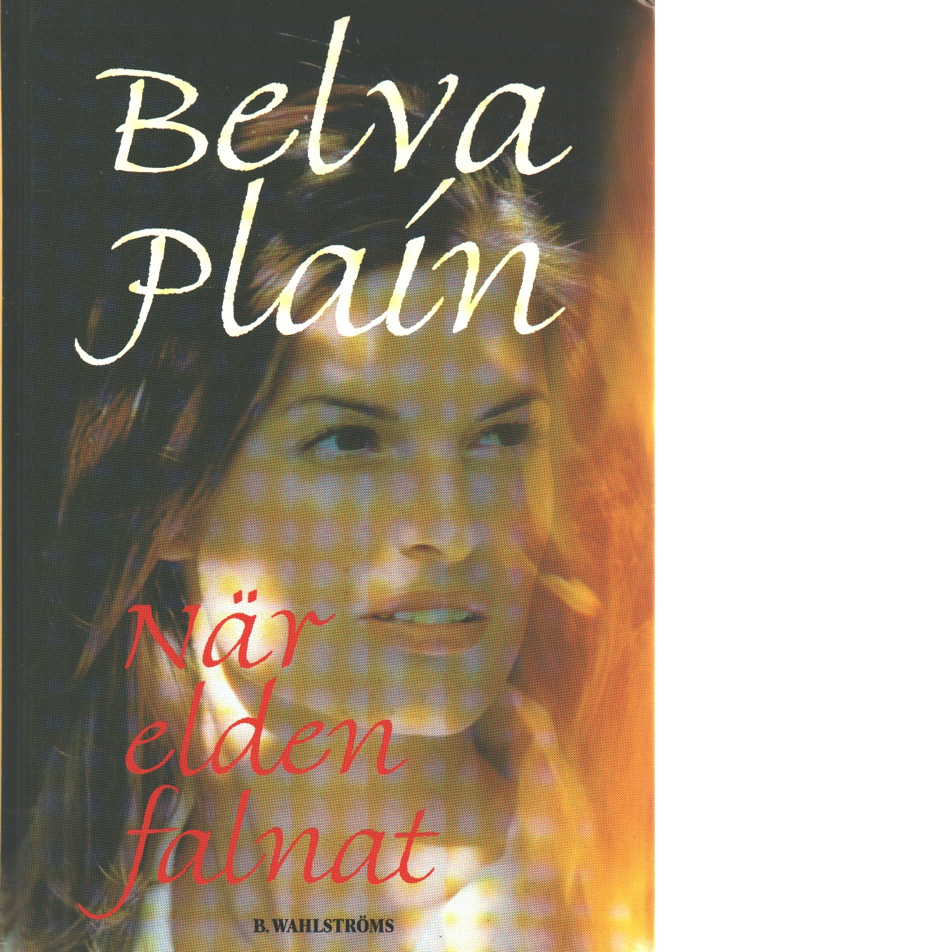 När elden falnat - Plain, Belva