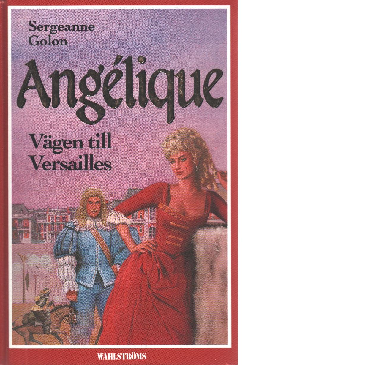 Angélique. [2], Vägen till Versailles - Golon, Sergeanne